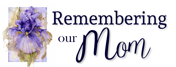 Remembering our Mom